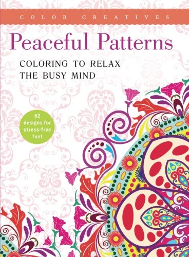 Peaceful Patterns: Coloring to Relax the Busy Mind Single Issue Magazine – April 1, 2016