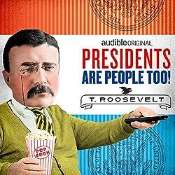 Ep. 5: Theodore Roosevelt