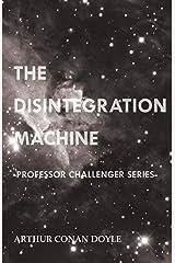 The Disintegration Machine (Professor Challenger Series) Paperback