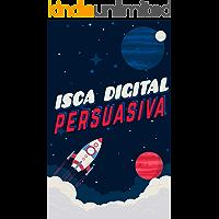 Isca Digital Persuasiva: Como Conseguir Leads Por Meio de Recompensas