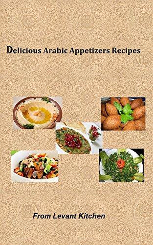 Delicious arabic appetizers recipes from levant kitchen delicious delicious arabic appetizers recipes from levant kitchen delicious arabic recipes book 1 kindle edition by talal abueisa cookbooks food wine kindle forumfinder Images