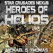 Heroes of Helios: Star Crusades Nexus, Book 3 | Michael G. Thomas