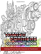 Transformers Coloring Book: Coloring All Your Favorite Characters in Transformers