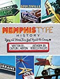 img - for Memphis Type History: Signs and Stories from Just Around the Corner book / textbook / text book