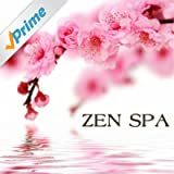 Zen Spa - Asian Zen Spa Music for Relaxation, Meditation, Massage, Yoga, Relaxation Meditation, Sound Therapy, Restful Sleep and Spa Relaxation