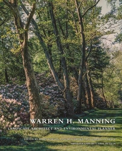 Warren H. Manning: Landscape Architect and Environmental Planner (Critical Perspectives in the History of Environmental Design Ser.)