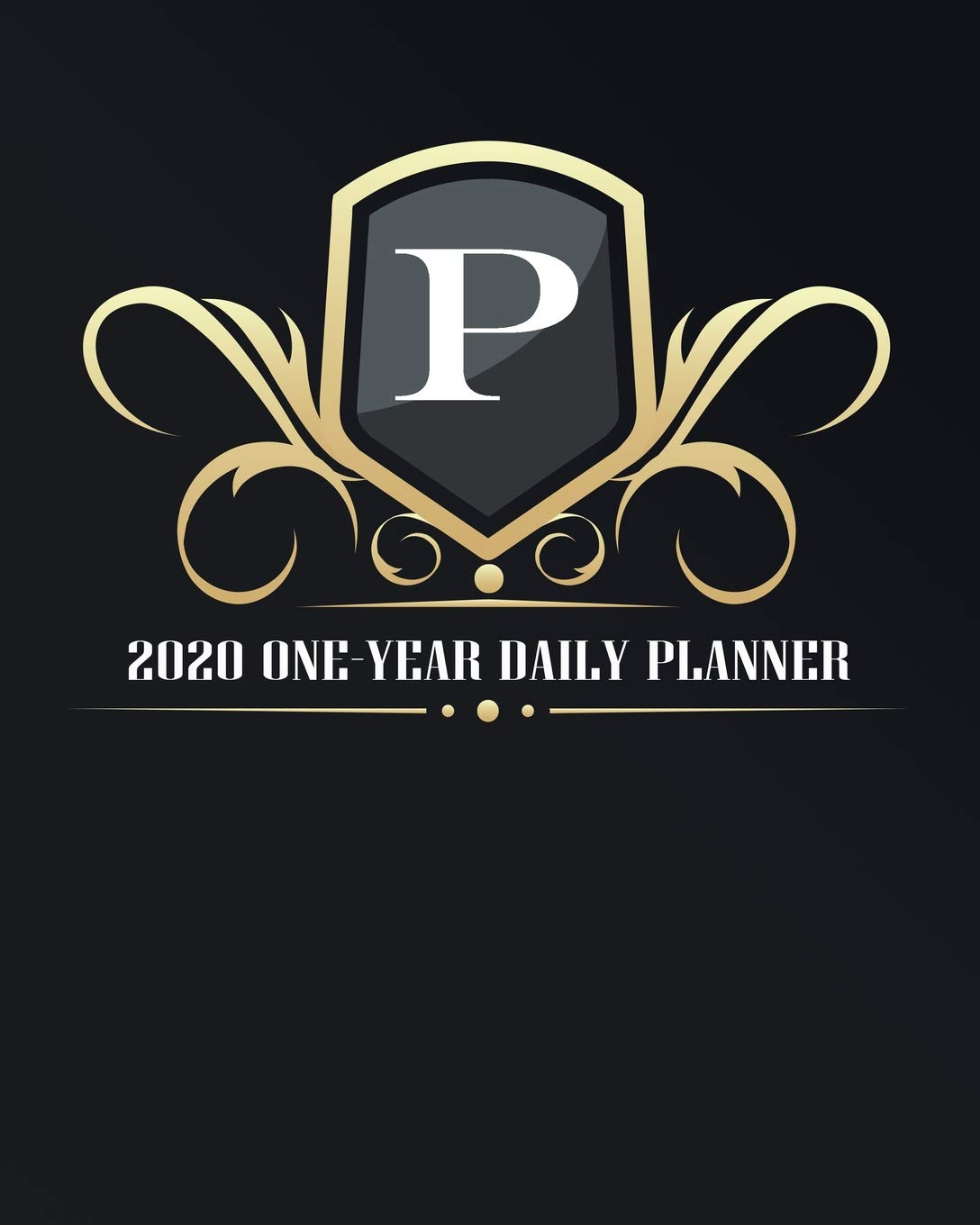 P - 2020 One Year Daily Planner: Elegant Black and Gold ...
