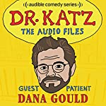 Ep. 5: Dana Gould | Jonathan Katz,Dana Gould,H. Jon Benjamin,Laura Silverman