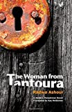 img - for The Woman from Tantoura: A Palestinian Novel by Radwa Ashour (2014-06-15) book / textbook / text book
