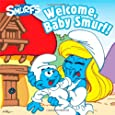 Welcome, Baby Smurf! (Smurfs Classic)