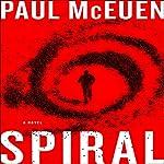 Spiral: A Novel | Paul McEuen