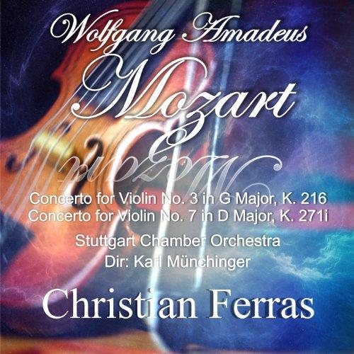 Mozart: Concerto for Violin No. 3 in G Major, K. 216 - Concerto for Violin No. 7 in D Major, K. 271i