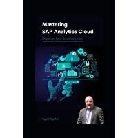 Mastering SAP Analytics Cloud: Empower Your Business Users