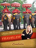 Laura McKenzie's Traveler - Cambodia
