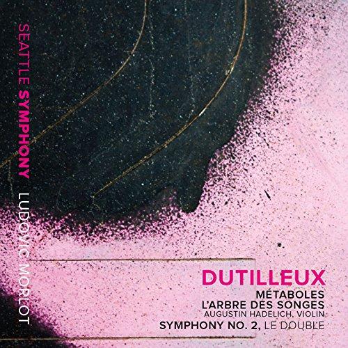 """Dutilleux: Métaboles, L'arbre des songes & Symphony No. 2 """"Le double"""""""