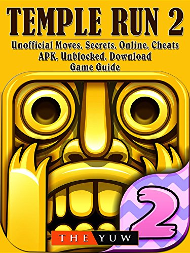 Temple Run 2 Unofficial Moves, Secrets, Online, Cheats, APK, Unblocked, Download, Game Guide