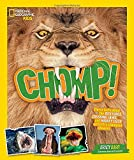 img - for Chomp!: Fierce facts about the BITE FORCE, CRUSHING JAWS, and MIGHTY TEETH of Earth's champion chewers (National Geographic Kids) book / textbook / text book
