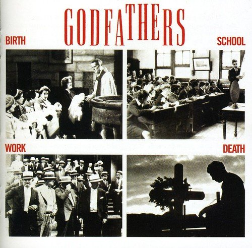 CD : The Godfathers - Birth School Work Death (Bonus Tracks)