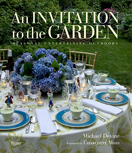 An Invitation to the Garden: Seasonal Entertaining Outdoors by Michael Devine