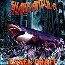 Sharkantula Audiobook by Essel Pratt Narrated by Jason Fella