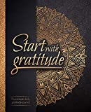 Start With Gratitude: Daily Gratitude Journal
