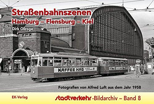 Straßenbahnszenen Hamburg - Flensburg - Kiel: Fotografien von Alfred Luft aus dem Jahr 1958 (Stadtverkehr-Bildarchiv)