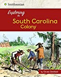 img - for Exploring the South Carolina Colony (Exploring the 13 Colonies) book / textbook / text book