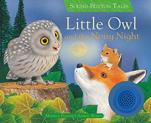 Little Owl and the Noisy Night (Sound Button ()