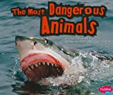 The Most Dangerous Animals, Connie Colwell Miller, 1429662107