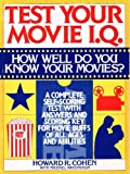 Test Your Movie IQ, Howard R. Cohen and Michael Artenstein, 0399515305