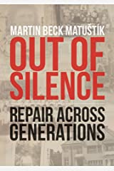 Out of Silence: Repair across Generations Kindle Edition