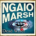 Dead Water Audiobook by Ngaio Marsh Narrated by James Saxon