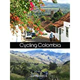 Bicycle Touring Colombia: Guide to Cycling Colombian Andes