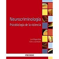 Neurocriminología: Psicobiología de la violencia (Psicología)