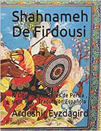 Shahnameh De Firdousi: El Libro de los Reyes de Persia