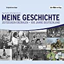 Meine Geschichte: Zeitzeugen erzählen - 100 Jahre Deutschland Hörbuch von Inge Kurtz, Jürgen Geers Gesprochen von:  div.