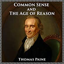 Common Sense and the Age of Reason Audiobook by Thomas Paine Narrated by Jeff Moon