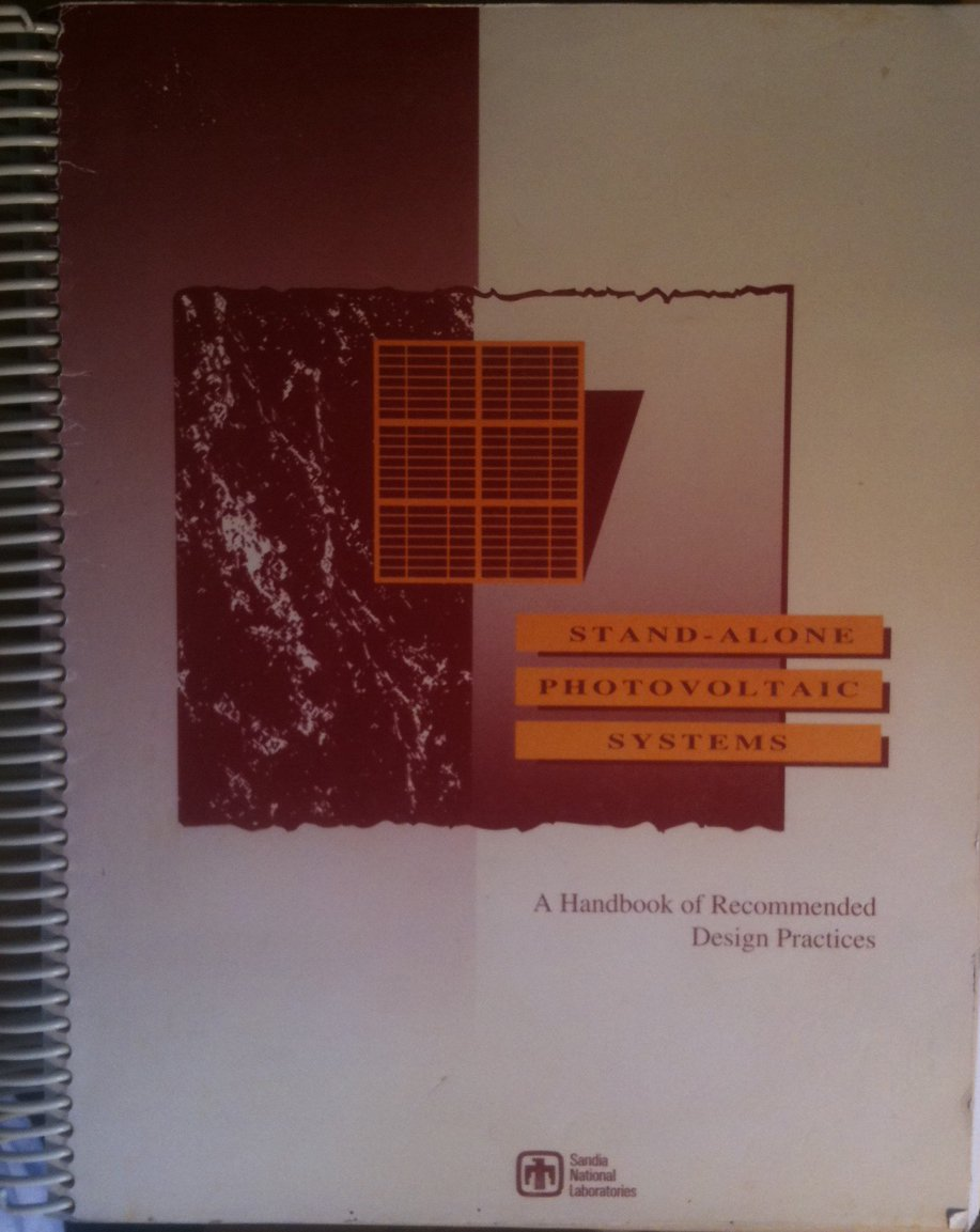 Stand Alone Photovoltaic Systems A Handbook Of Recommended Design Practices Sandia National Laboratories Amazon Com Books