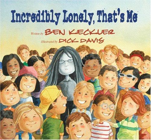 Incredibly Lonely, That's Me (Express Yourself Series): Ben ...