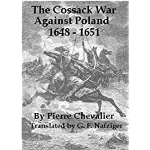 The Cossack War Against Poland 1648 - 1651