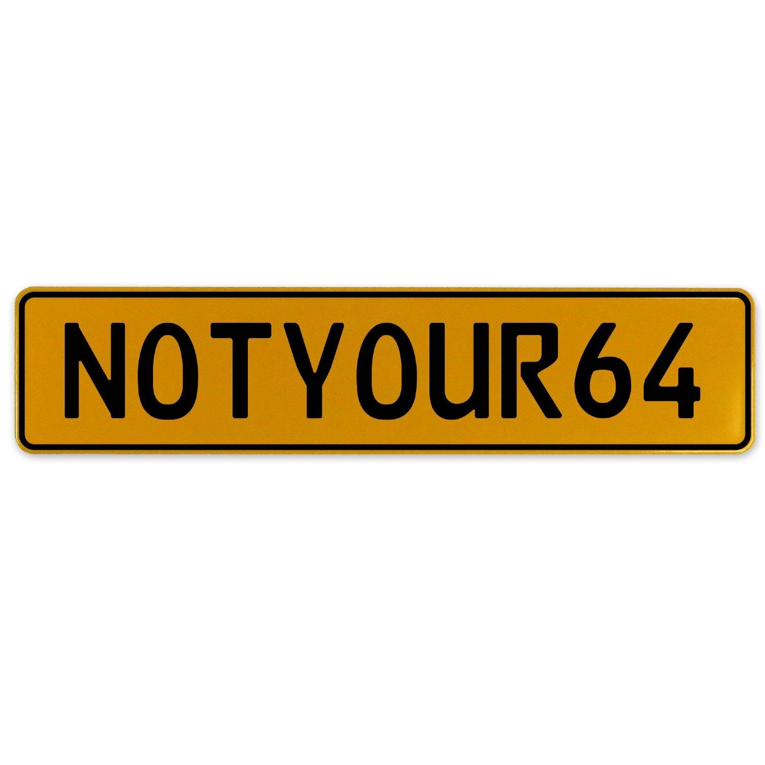 Vintage Parts 560502 NOTYOUR64 Yellow Stamped Aluminum European Plate