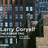 Power Trio: Live in Chicago by LARRY CORYELL (2003-05-03)