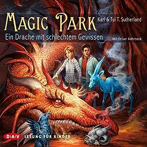 Ein Drache mit schlechtem Gewissen (Magic Park 2) Hörbuch