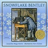 Snowflake Bentley, Jacqueline Briggs Martin, 0547248296