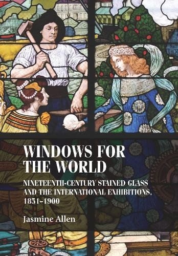 - Windows for the world: Nineteenth-century stained glass and the international exhibitions, 1851-1900 (Studies in Design MUP)