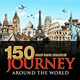 150 Must-Have Classical Journey Around the World Album Cover