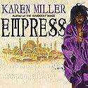 Empress: Godspeaker, Book 1 Audiobook by Karen Miller Narrated by Josephine Bailey