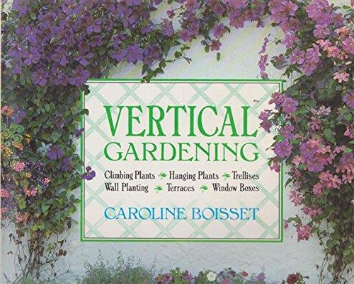 Vertical Directories - Vertical Gardening: Climbing Plants, Hanging Plants, Trellises, Wall Planting, Terraces, Window Boxes