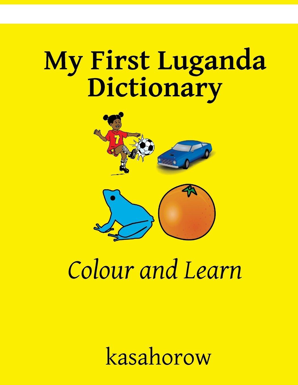 My First Luganda Dictionary  Colour And Learn  Luganda Kasahorow