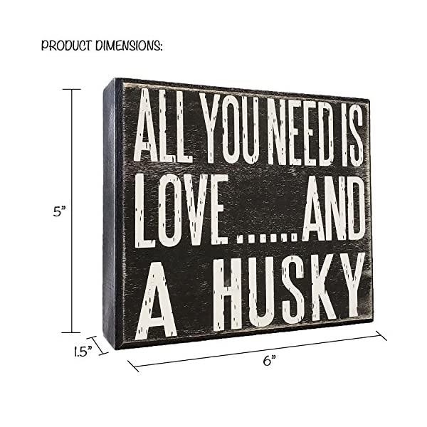 JennyGems - All You Need is Love and a Husky - Real Wood Stand Up Box Sign - Husky Gift Series, Husky Moms and Owners, Husky Dog Lovers 4